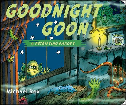 photo via: http://www.amazon.com/Goodnight-Goon-Petrifying-Michael-Rex/dp/0399260110/ref=sr_1_1?ie=UTF8&qid=1445311058&sr=8-1&keywords=goodnight+goon
