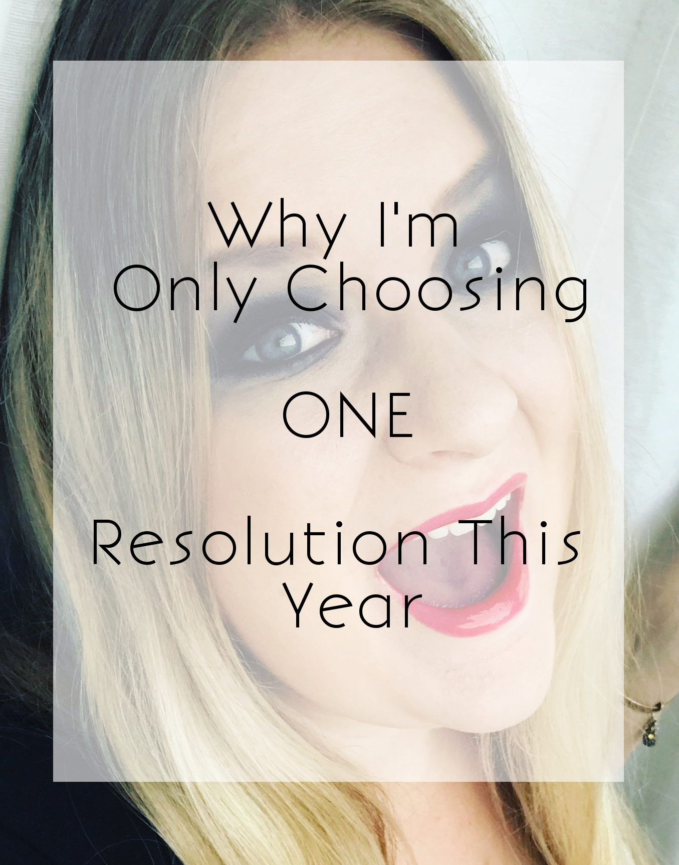 Why I'm Only Choosing One Resolution this year