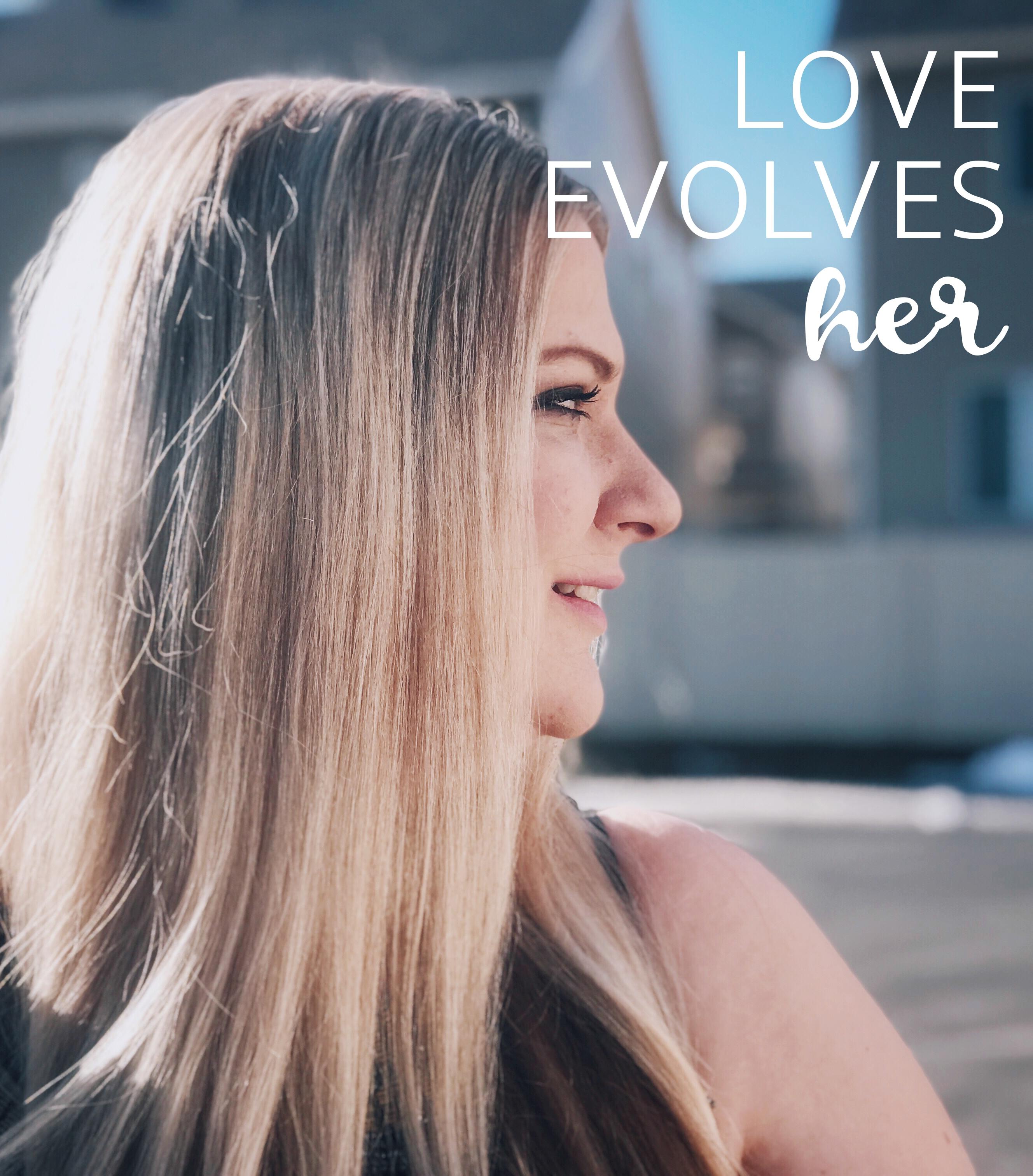 Love Evolves Her